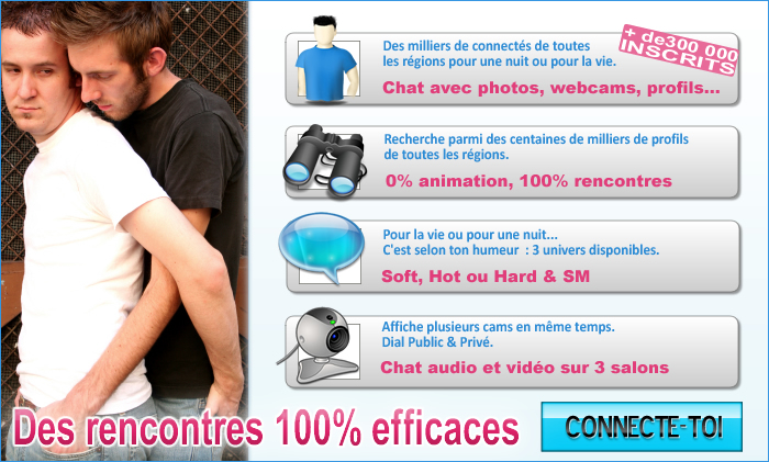Dialogues et rencontres Gay 100% efficaces, des milliers de connect�s de toutes les r�gions pour une nuit ou pour la vie. Chat avec photos, webcams, profils... 3 univers disponibles Soft, Sexe ou Hard. 0% animation, 100% rencontres. Salon webcam avec dial public et priv�.